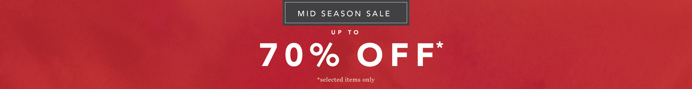 70% Off mid season sale!