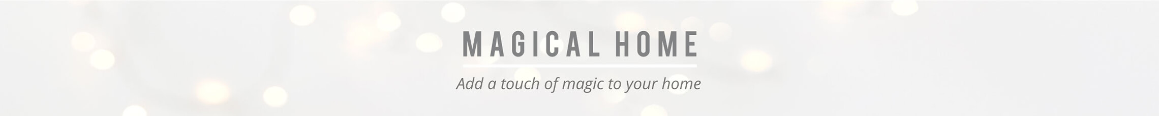 Add a touch of magic to your home