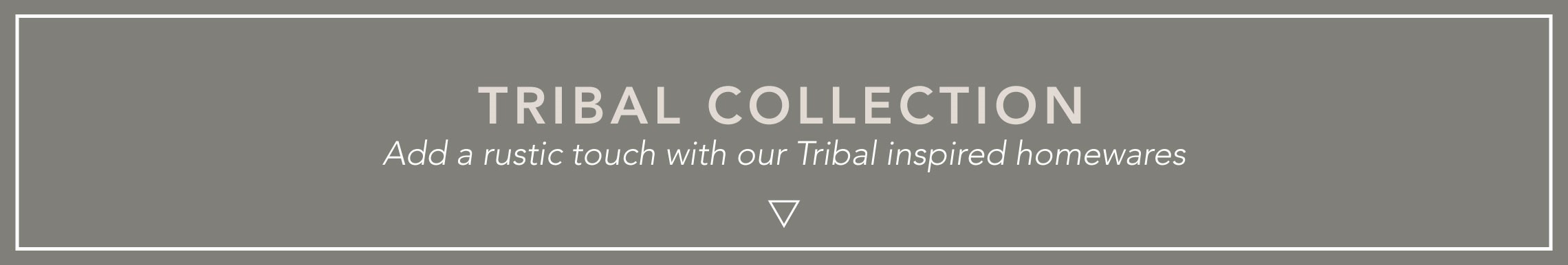 Shop our Tribal collection