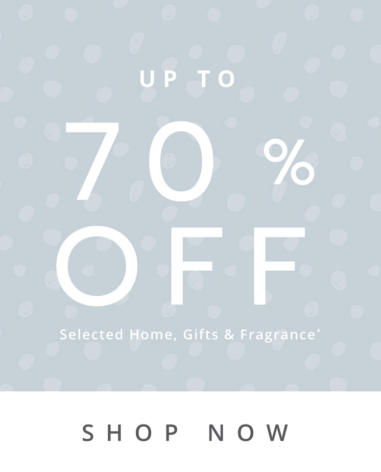 Up to 70% off selected items and fragrances